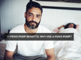 11 Penis Pump Benefits: Why Use a Penis Pump?