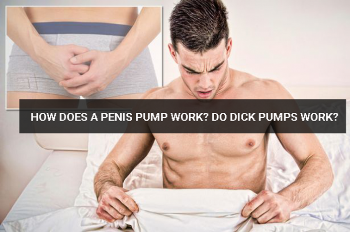 How Does a Penis Pump Work? Do Dick Pumps Work?