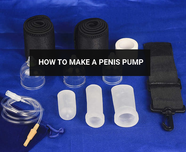 How to Make a Penis Pump