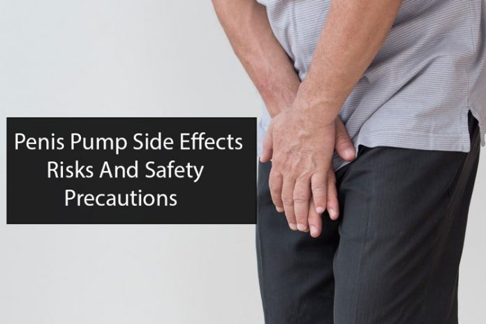 Penis Pump Side Effects, Risks And Safety Precautions